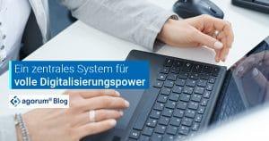Ein zentrales System für volle Digitalisierungspower