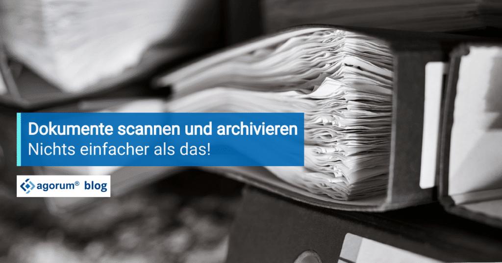 Dokumente scannen und archivieren