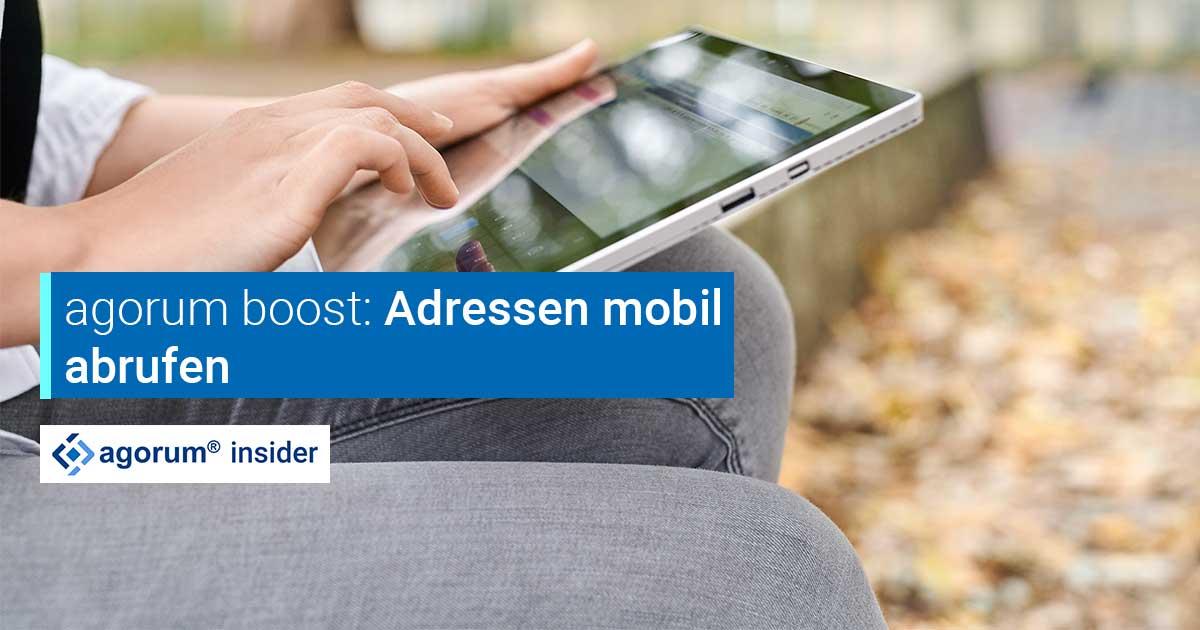 Mit agorum boost mobil auf Adressen zugreifen