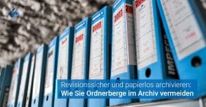 Revisionssicherheit GoBD-konform archivieren