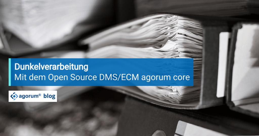 Dunkelverarbeitung mit einem Dokumentenmanagement-System (DMS)