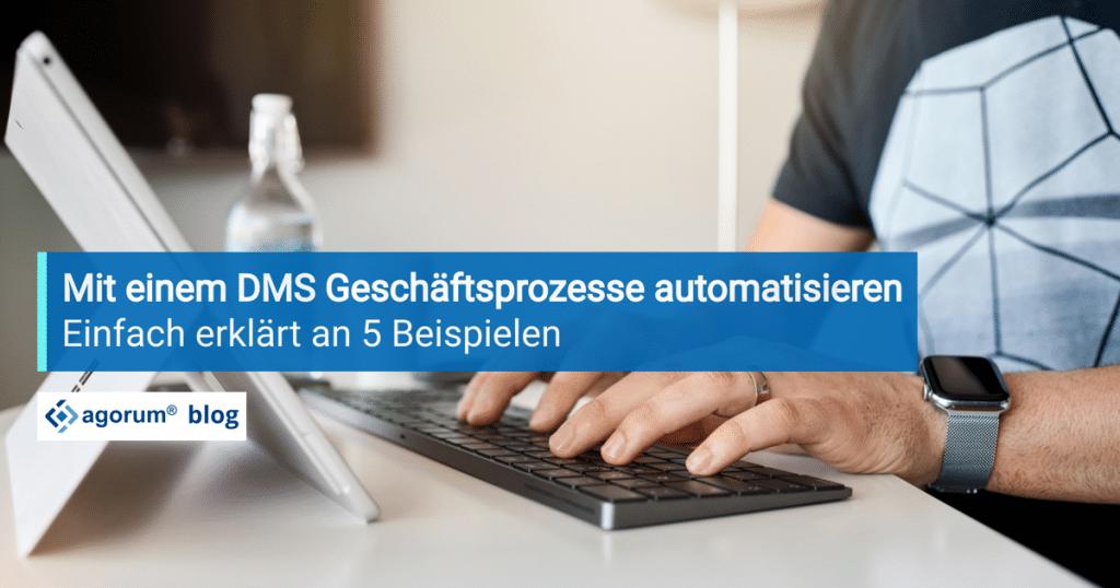 Wie Sie mit einem DMS Geschäftsprozesse automatisieren