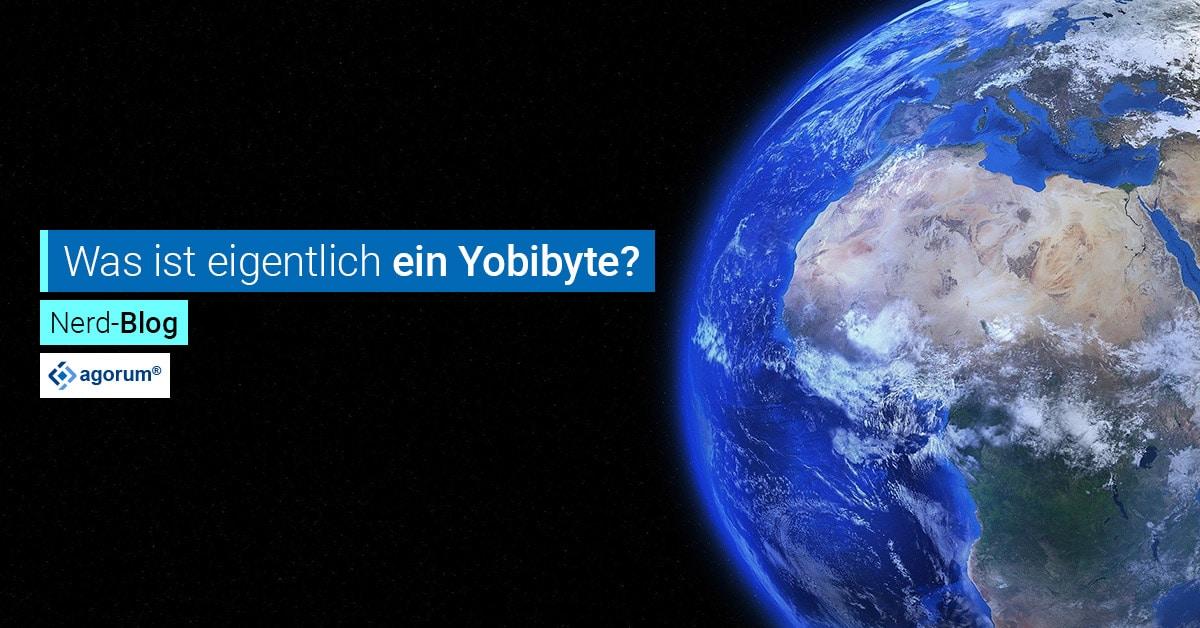 Was ist eigentlich ein Yobibyte und was hat das mit der agorum cloud zu tun?